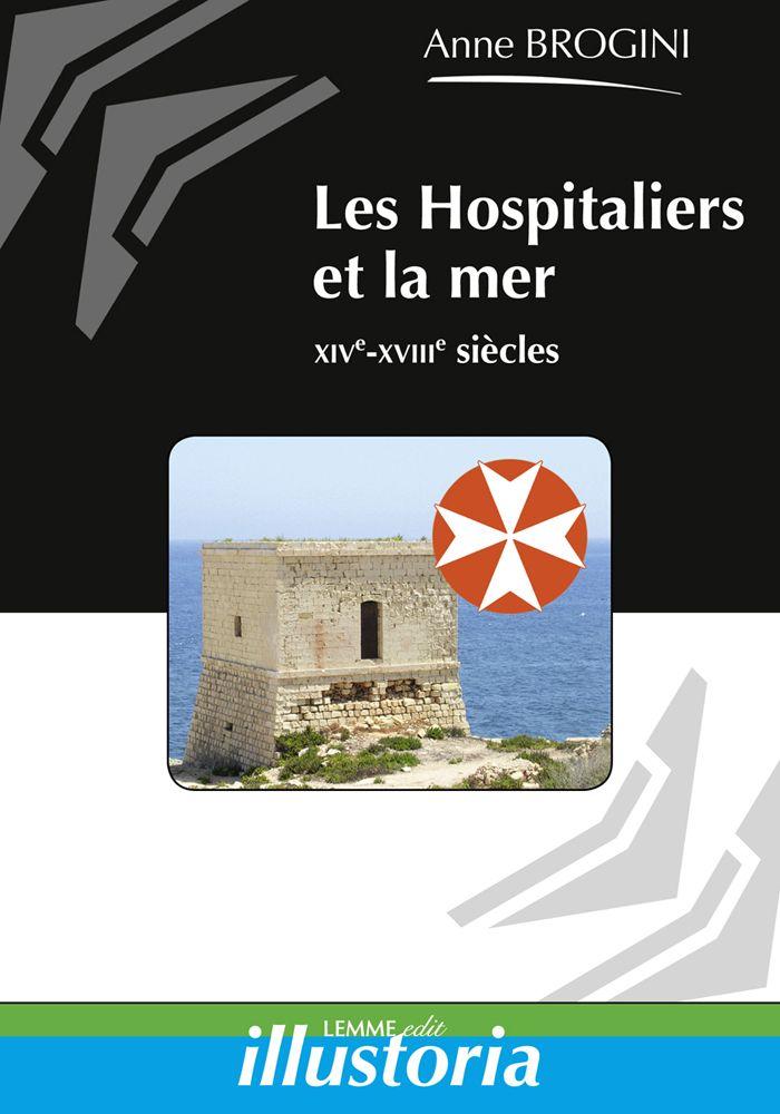 Couverture Les Hospitaliers et la mer Anne Brogini