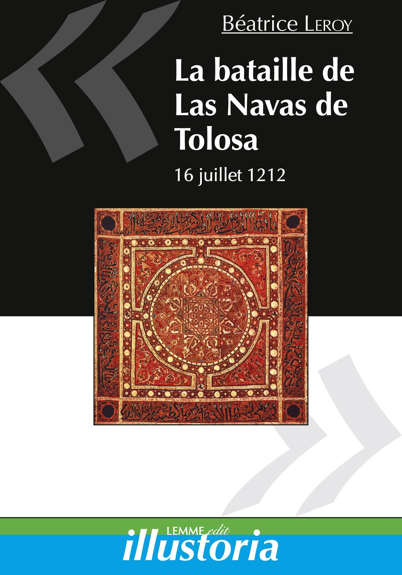 La bataille de Las Navas de Tolosa, Béatrice Leroy, ouvrage d'histoire du Moyen Âge, Espagne médiévale, Reconquista..