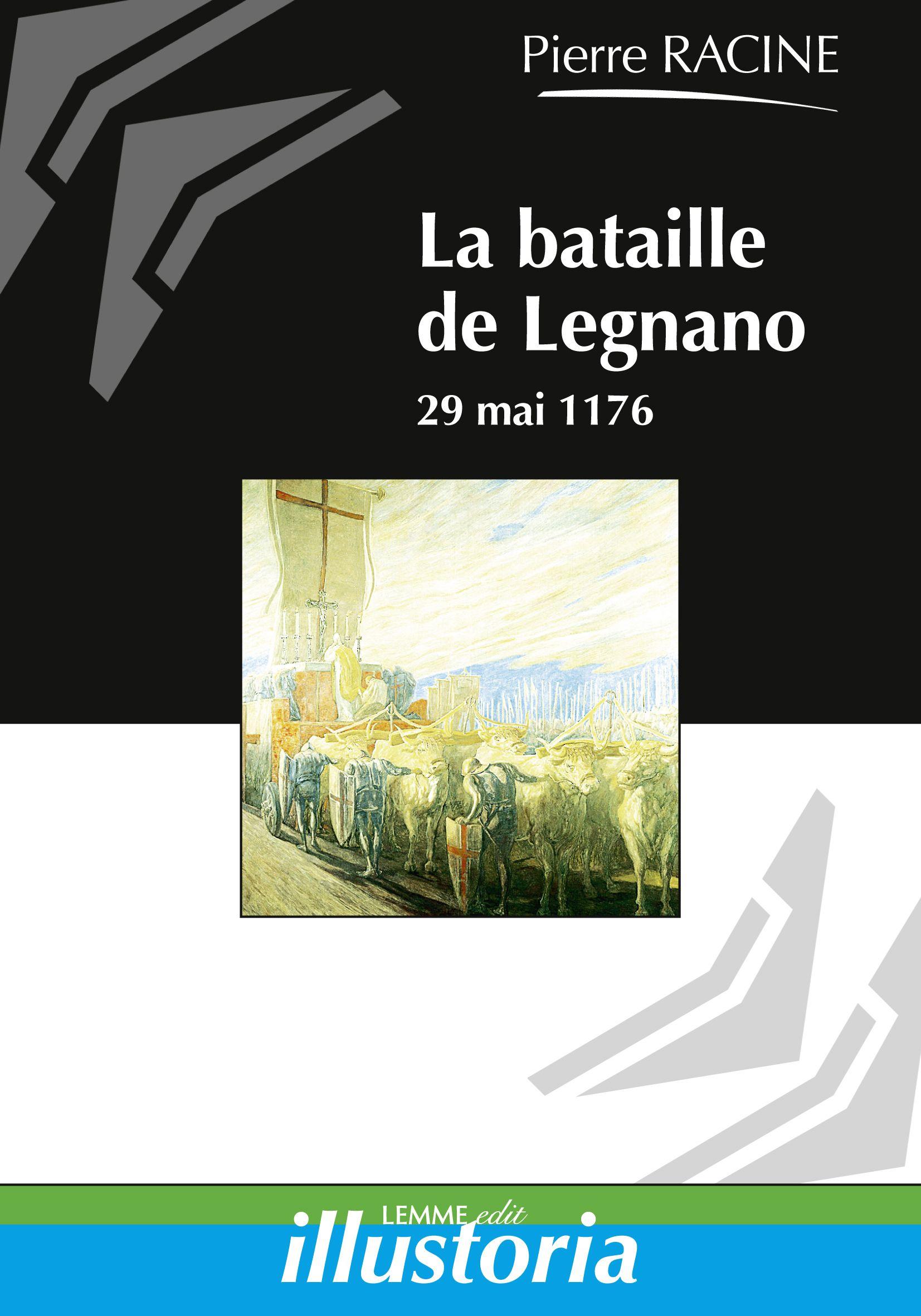 La bataille de Legnano, Pierre Racine, ouvrage d'histoire du Moyen Âge, Saint Empire romain-germanique, histoire de l'Italie médiévale.
