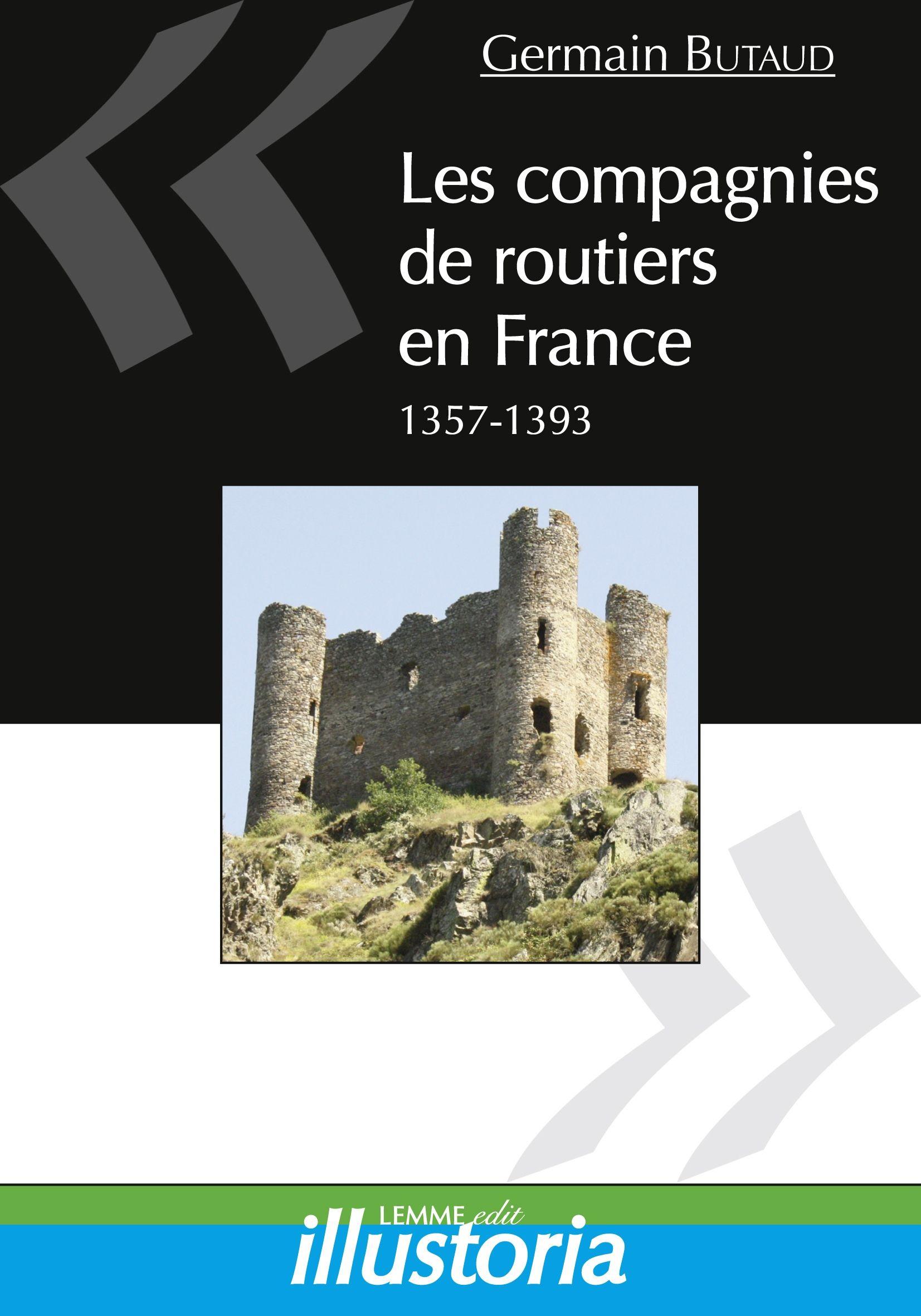 Les compagnies de routiers en France, Germain Butaud, livre d'histoire du Moyen Âge, Guerre de Cent-Ans, mercenaires.