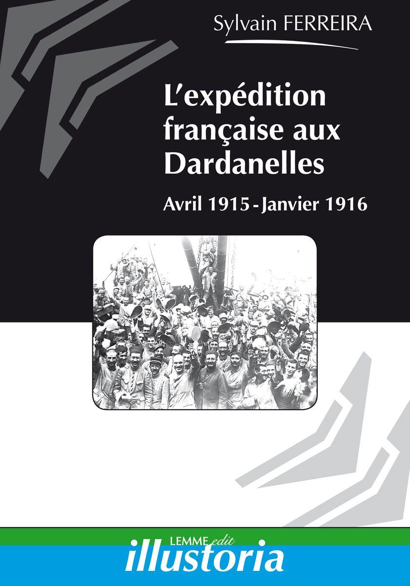 Couverture L'expédition française aux Dardanelles Sylvain Ferreira