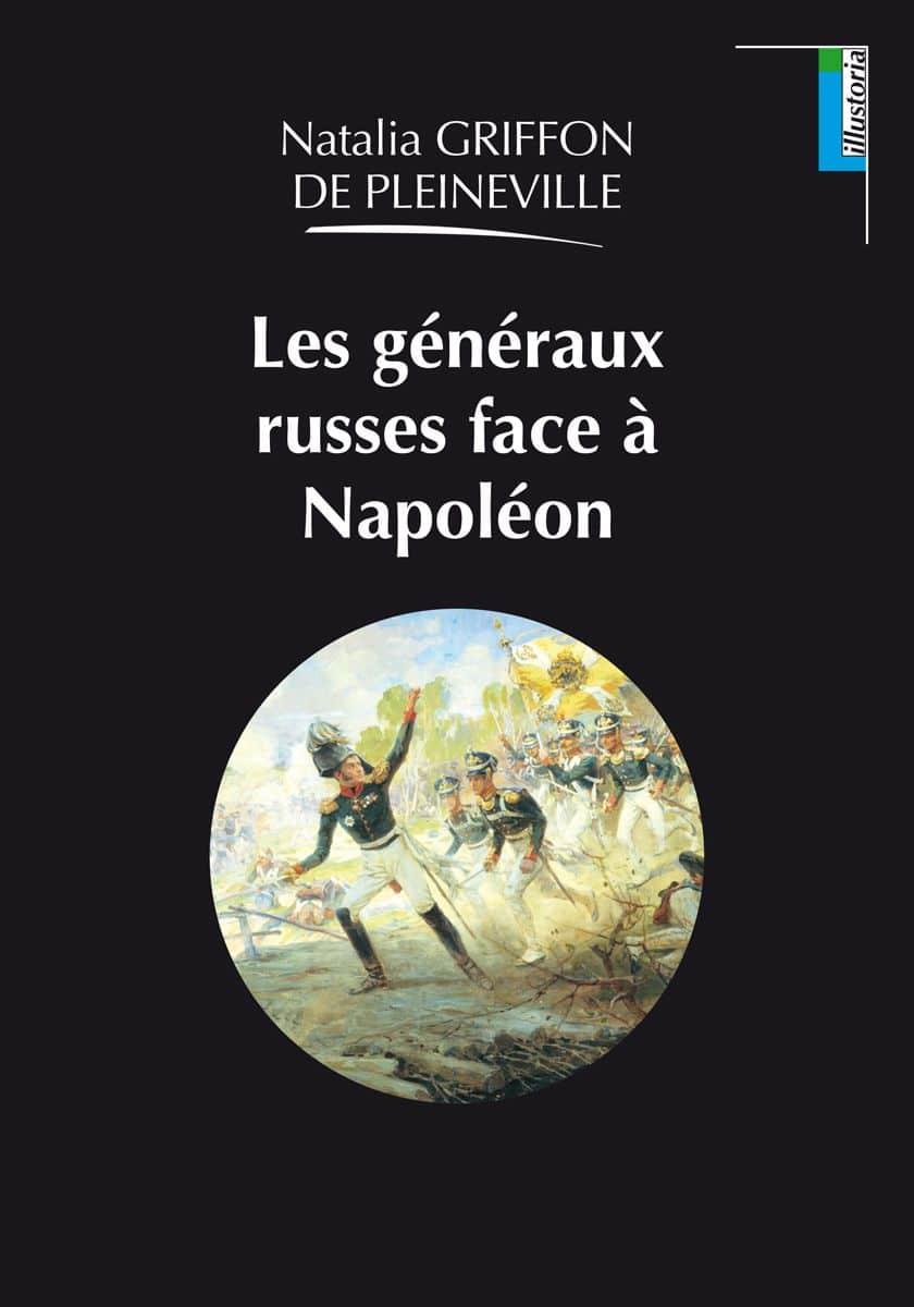 Couverture Les généraux russes face à Napoléon Natalia Griffon de Pleineville