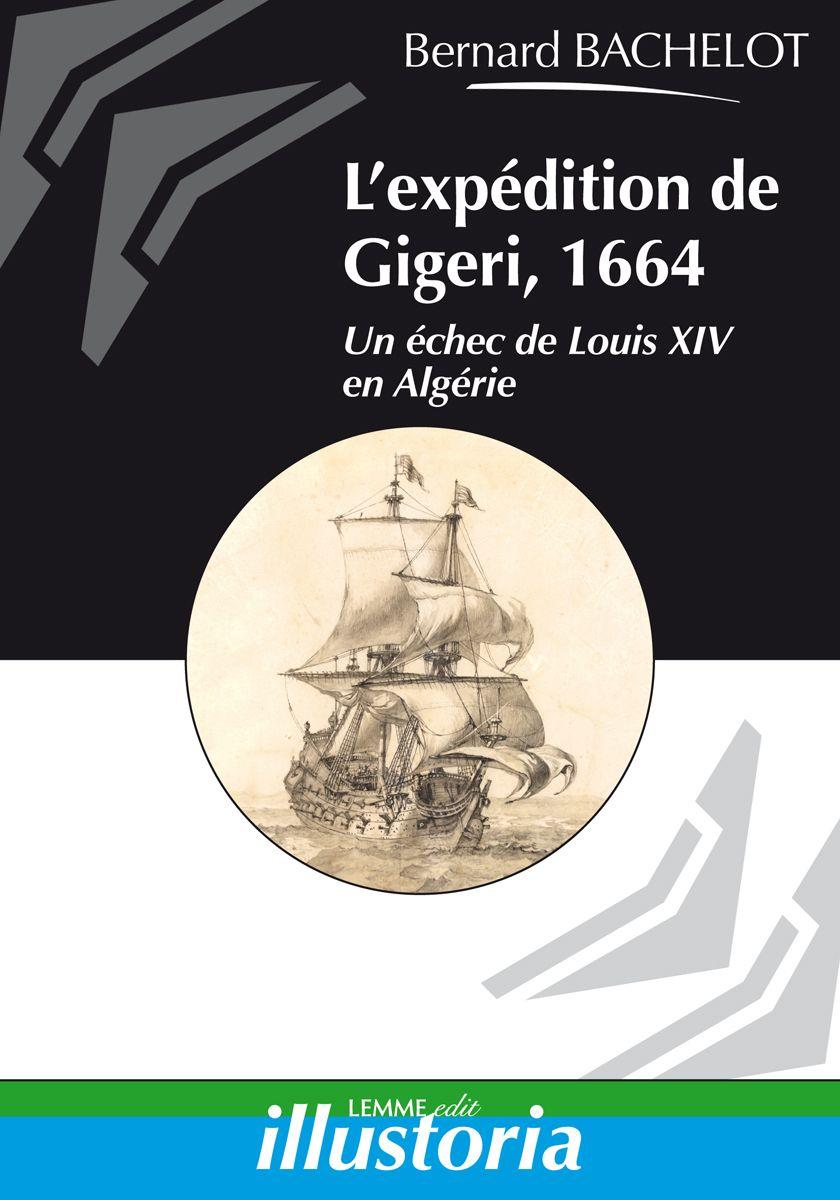 Couverture L'expédition de Gigeri, 1664 Bernard Bachelot