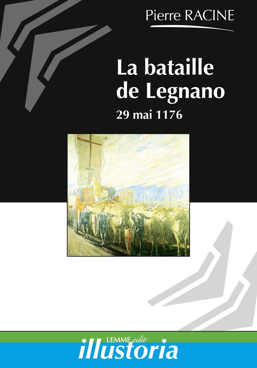 Couverture La bataille de Legnano Pierre Racine