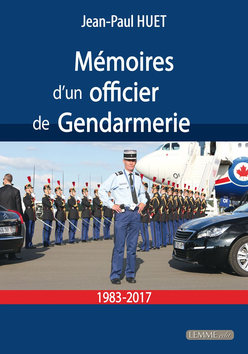 Couverture Mémoires d'un officier de Gendarmerie Jean-Paul Huet