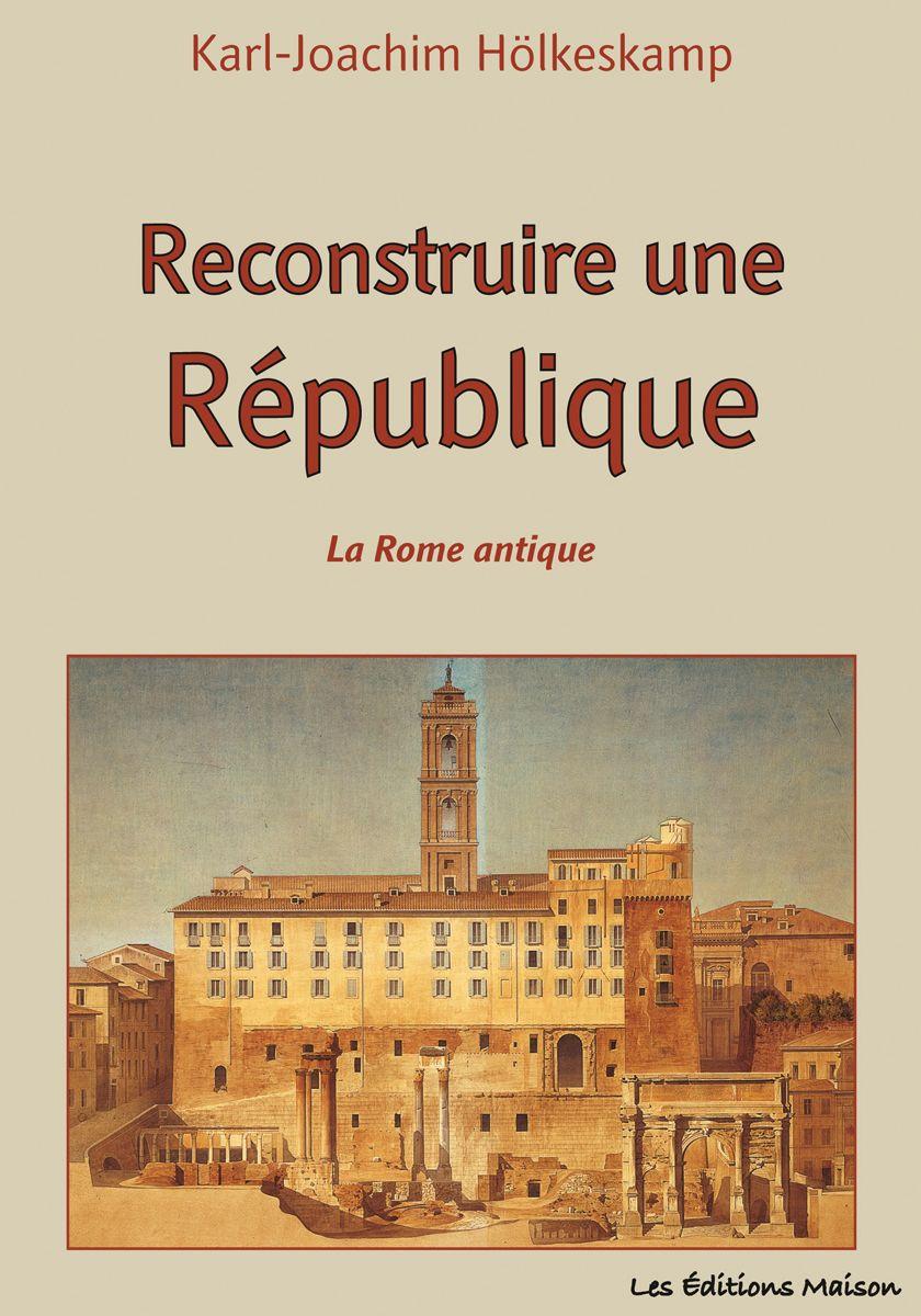 Couverture Reconstruire une République Karl-Joachim Hölkeskamp, Frédéric Hurlet
