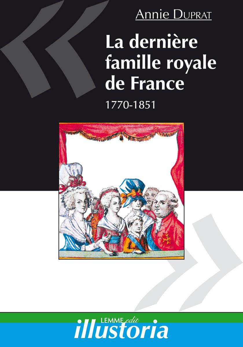 Couverture La dernière famille royale de France Annie Duprat