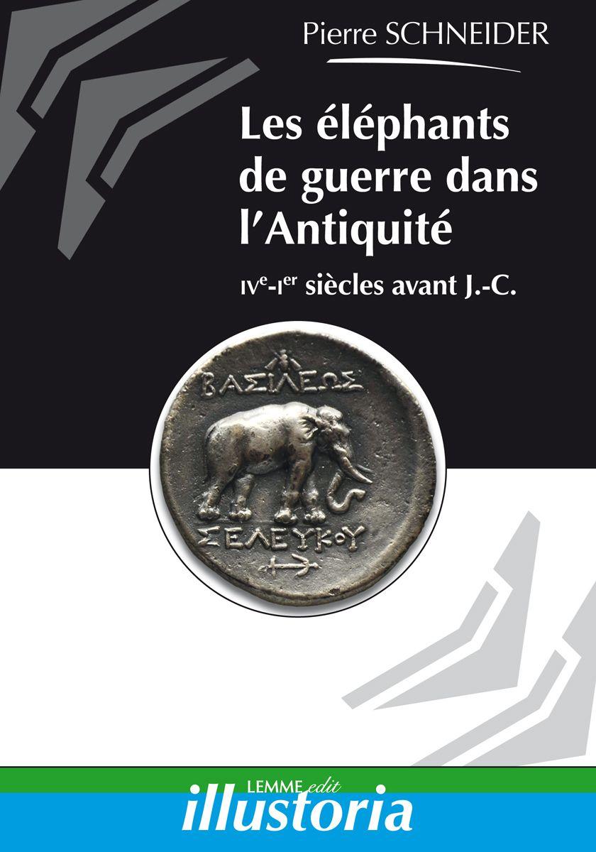 Couverture Les éléphants de guerre dans l'Antiquité Pierre Schneider