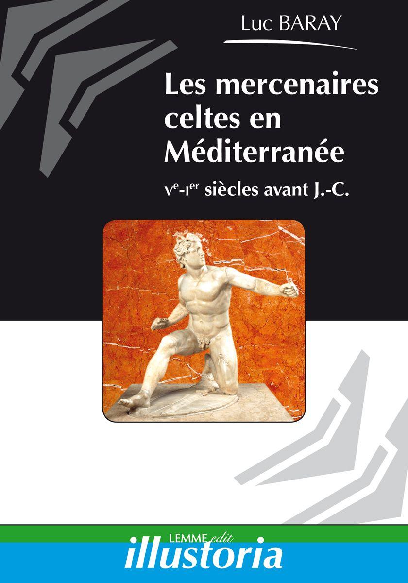 Couverture Les mercenaires celtes en Méditerranée Luc Baray
