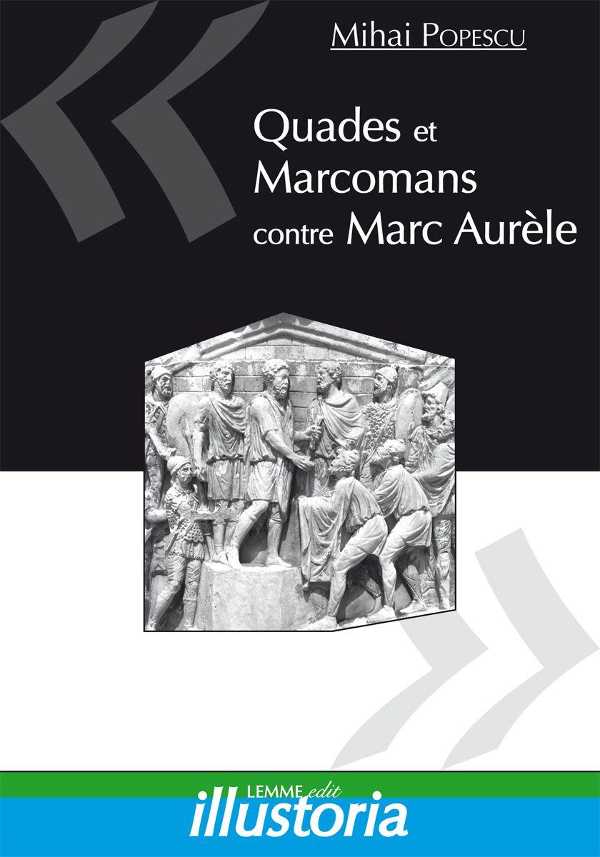 Couverture Quades et Marcomans contre Marc Aurèle Mihai Popescu