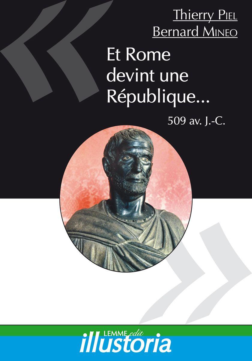 Couverture Et Rome devint une République... Thierry Piel et Bernard Mineo