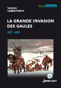 Couverture La grande invasion des Gaules Iaroslav Lebedynsky