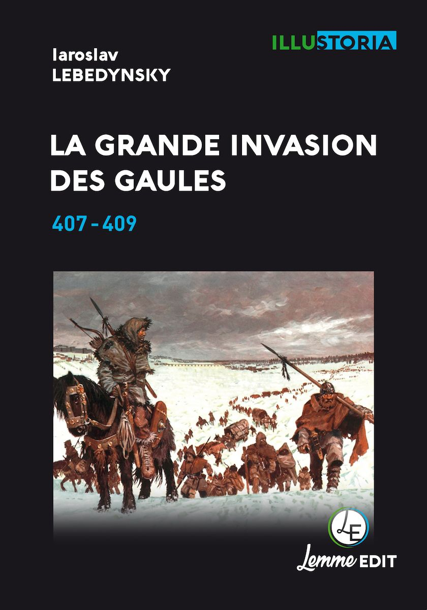 Couverture La grande invasion des Gaules (2e éd.) Iaroslav Lebedynsky