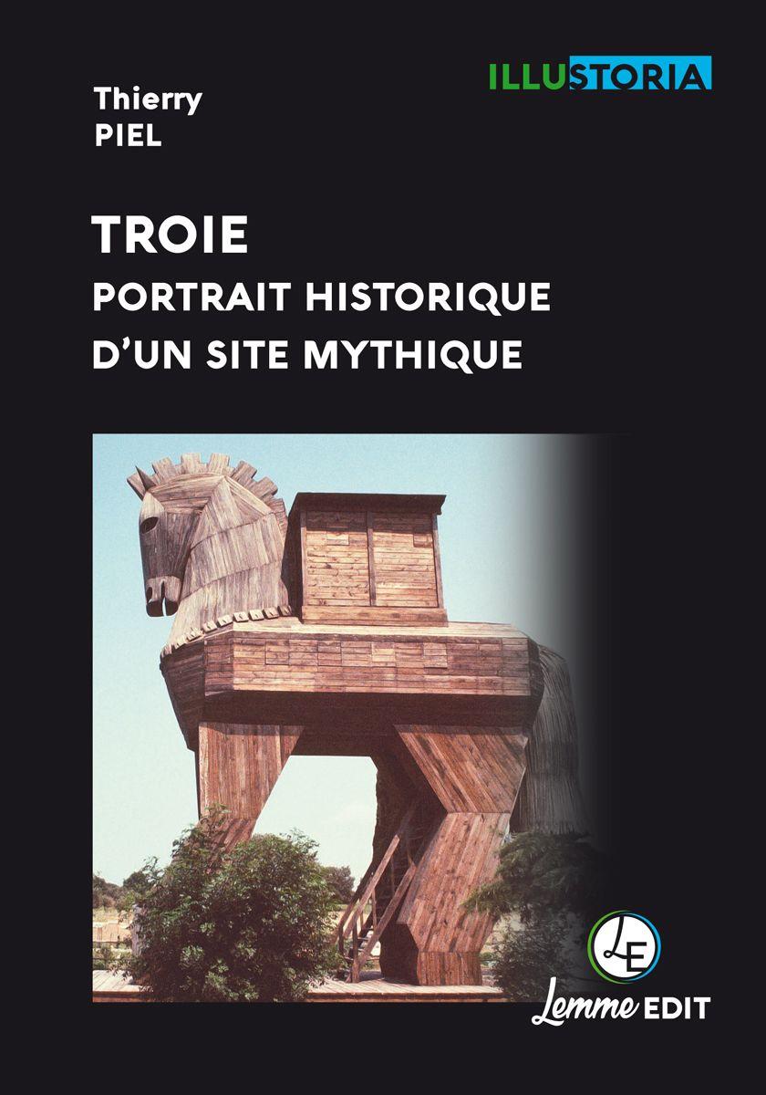 Couverture Troie portrait historique d'un site mythique Thierry Piel