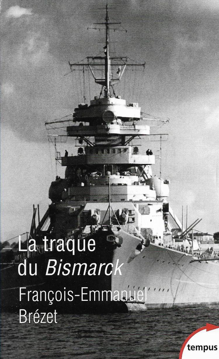 Couverture La traque du Bismark François-Emmanuel Brézet