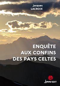 Couverture ENquête aux confins des pays celtes Jacques Lacroix