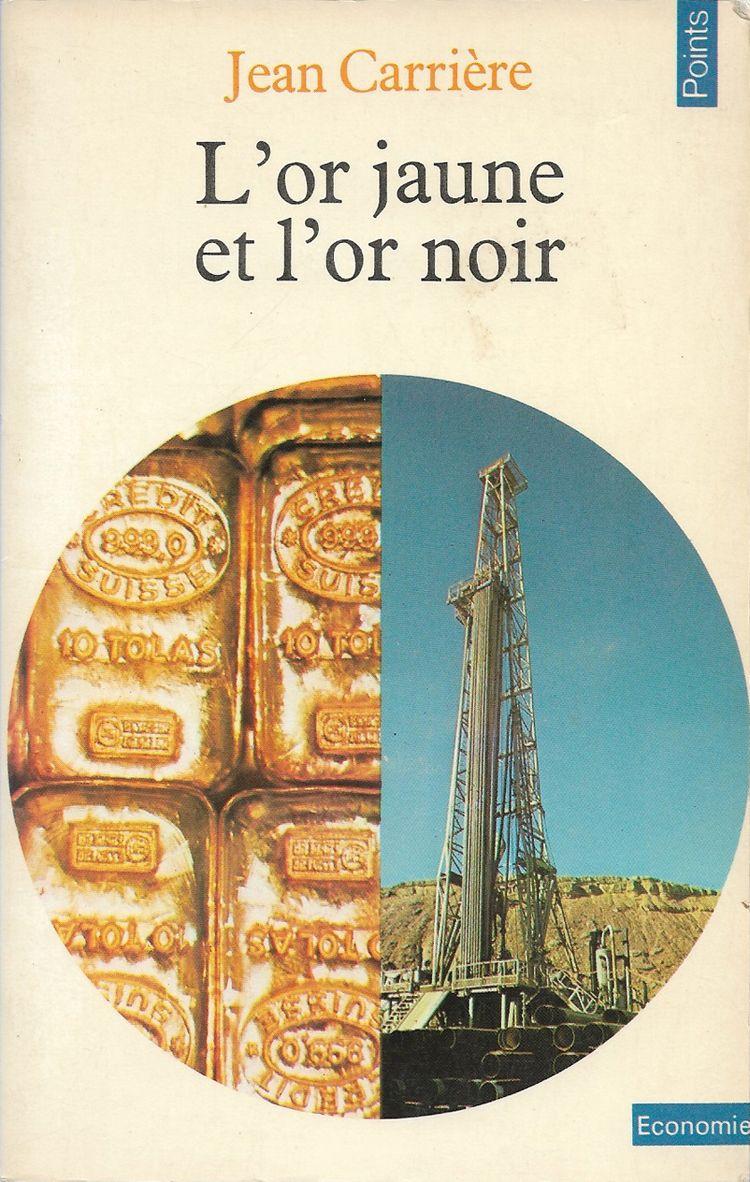 Couverture L'or jaune et l'or noir Jean Carrière