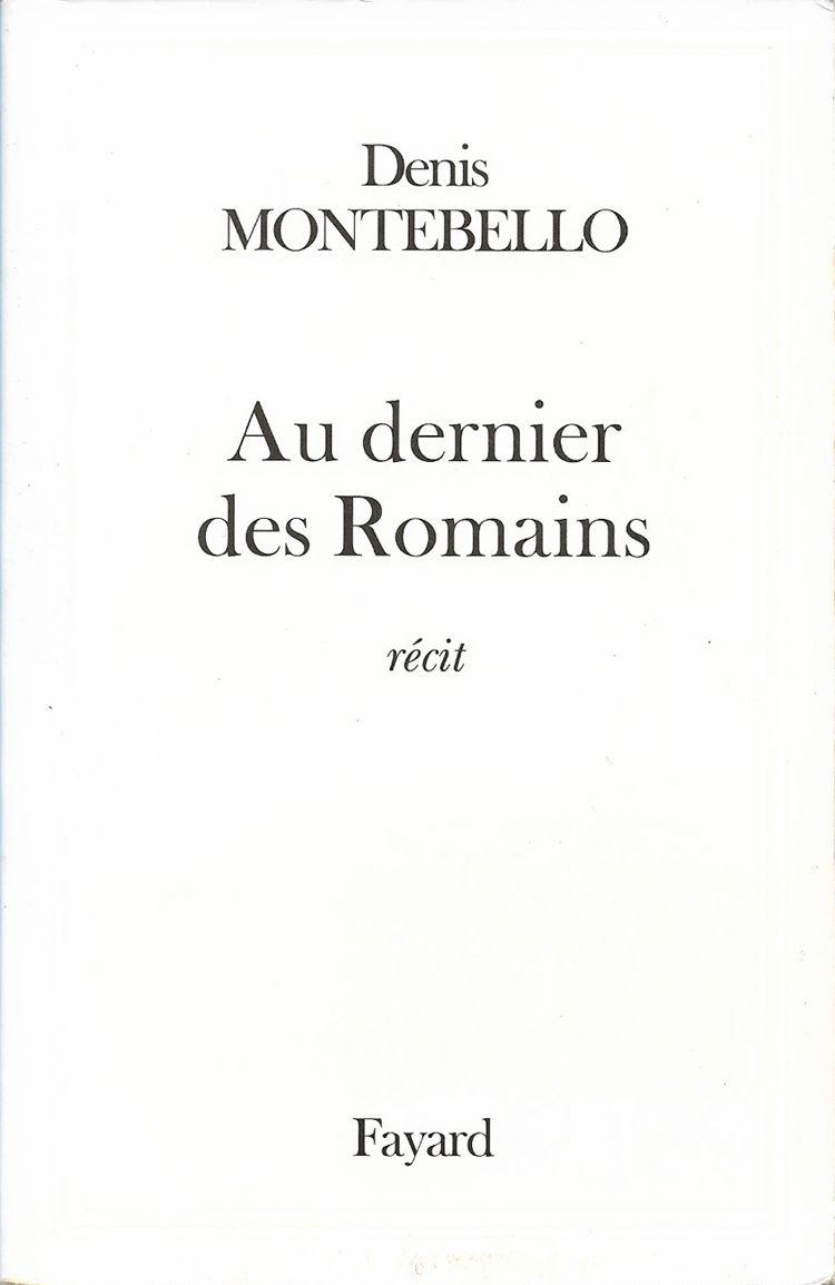Couverture Au dernier des Romains Denis Montebello