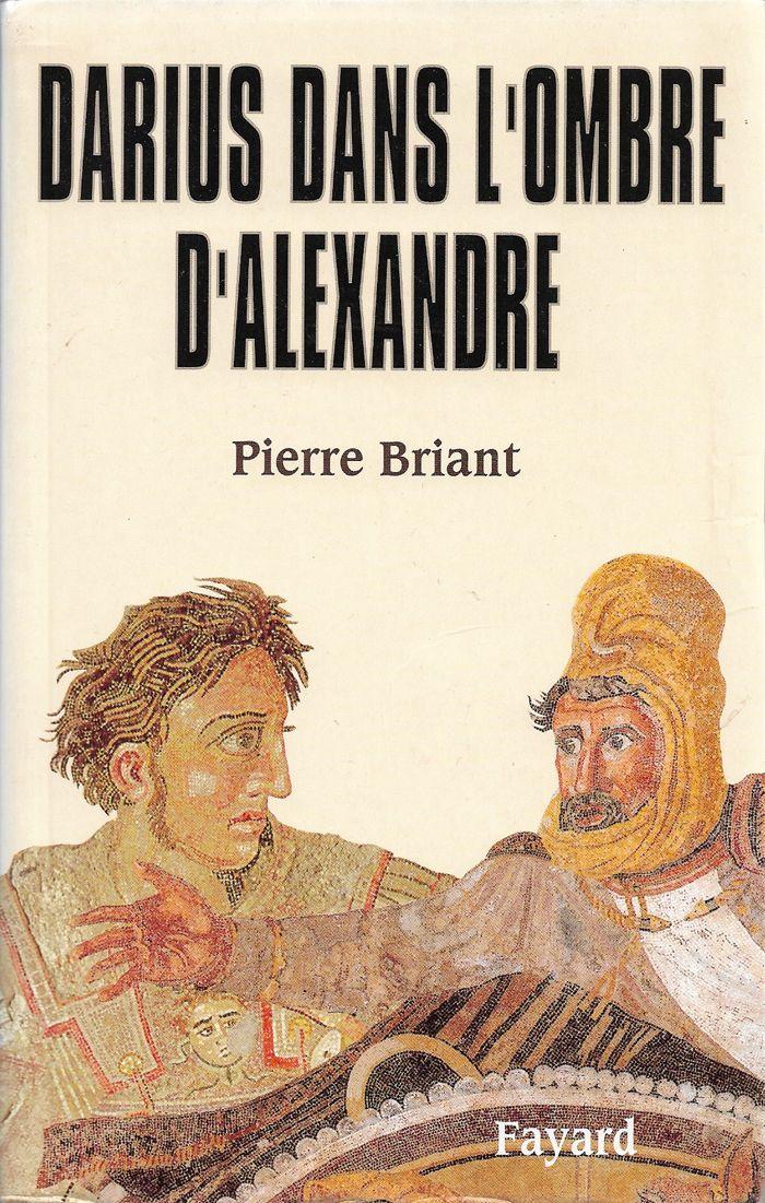 Couverture Darius dans l'ombre d'Alexandre Pierre Briant