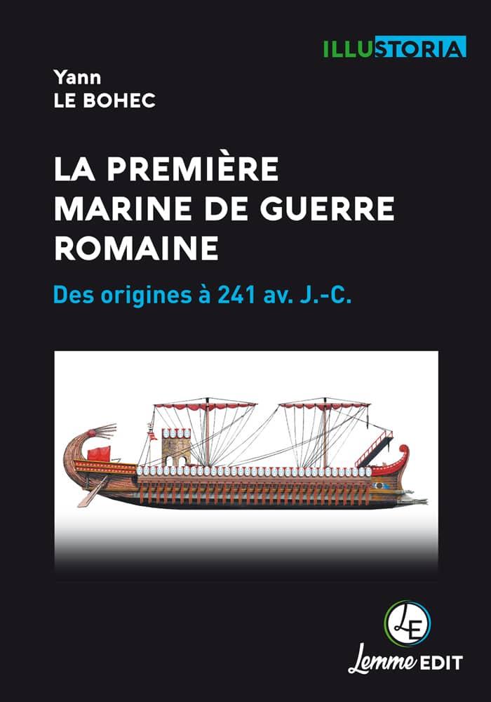 Couverture La première marine de guerre romaine Yann Le Bohec