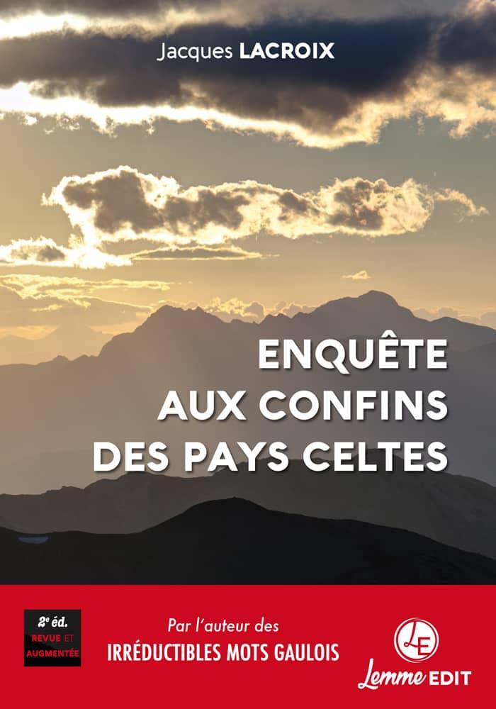 Couverture Enquête aux confins des pays celtes (2e éd.) Jacques Lacroix