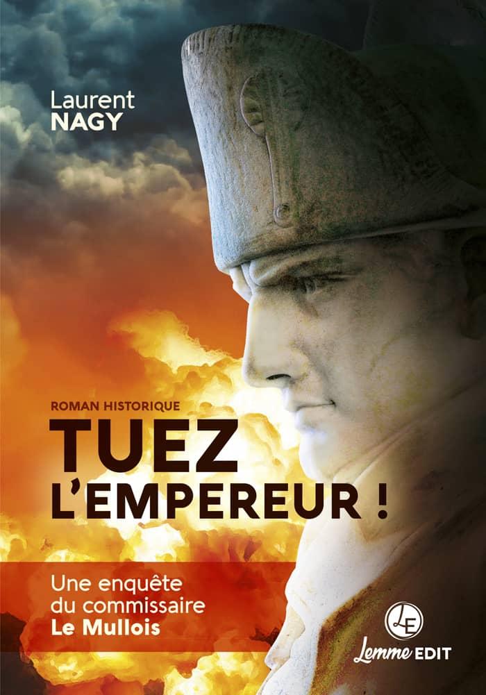 Couverture Tuez l'Empereur ! Laurent Nagy